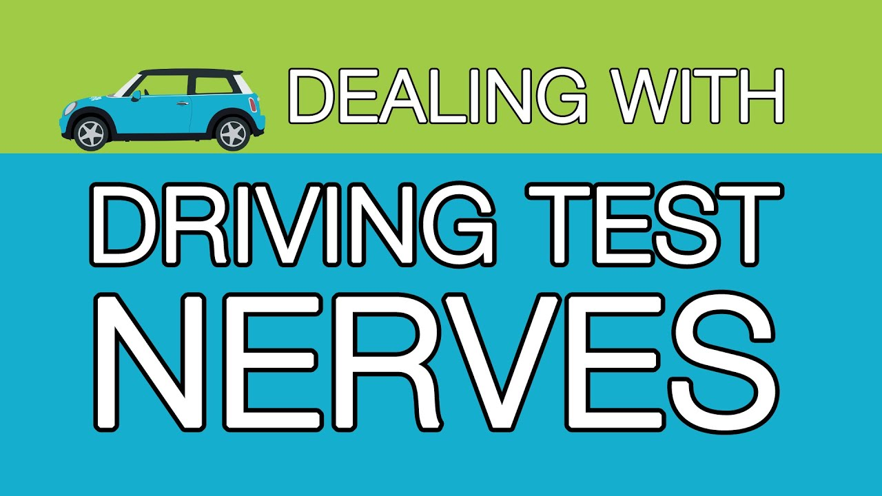 How to do deal with driving test nerves