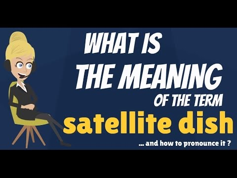 What Is SATELLITE DISH? What Does SATELLITE DISH Mean? SATELLITE DISH Meaning & Explanation