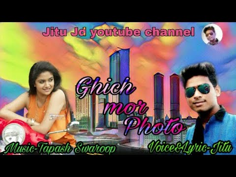 Video Ghich mor photo-Jitu Khuntula New Sambalpuri song Jitu JD Youtube channel download in MP3, 3GP, MP4, WEBM, AVI, FLV January 2017