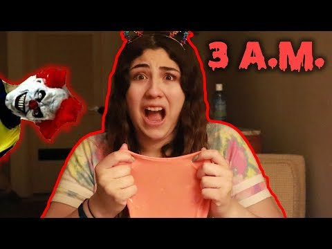 DON'T MAKE SLIME IN A HOTEL AT 3 A.M. CREEPY CLOWNS CAME?