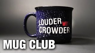 CROWDER GOES DAILY! Introducing The Louder With Crowder Mug Club