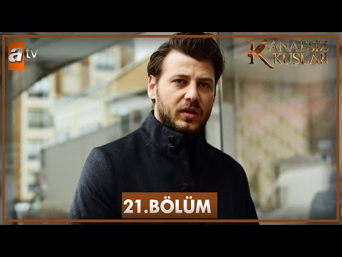 Video Kanatsız Kuşlar 21. Bölüm download in MP3, 3GP, MP4, WEBM, AVI, FLV January 2017