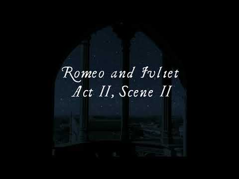 William Shakespeare - Romeo and Juliet, Act II, Scene II