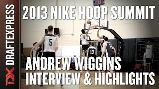 Andrew Wiggins - Interview & Practice Highlights - 2013 Nike Hoop Summit