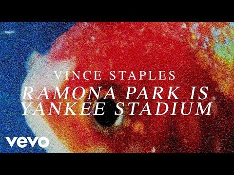 Vince Staples - Ramona Park Is Yankee Stadium (Audio)