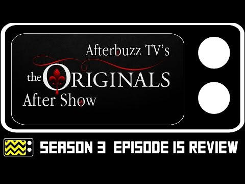 The Originals Season 3 Episode 15 Review & After Show | AfterBuzz TV
