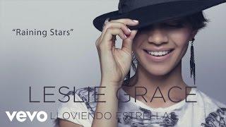 """Raining Stars"" (Official Cover Audio Video) Listen to ""Lloviendo Estrellas"" now on iTunes: http://smarturl.it/LLoviendoEstrellas Google Play: http://smarturl.it/LLoviendoEstrellasGP Spotify: http://smarturl.it/LLoviendoEstrellasSP Amazon: http://smarturl.it/LLoviendoEstrellasAM Follow Leslie:http://lesliegrace.nethttps://instagram.com/lesliegrace/  https://www.facebook.com/LeslieGraceOfficialhttps://twitter.com/lesliegraceSnapChat: LeslieGrace13Official cover audio video by Leslie Grace performing ""Raining Stars"" (C) 2015 Sony Music Entertainment US Latin LLC."