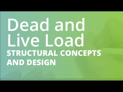 Introduction to Dead and Live Load | Structural Concepts and Design