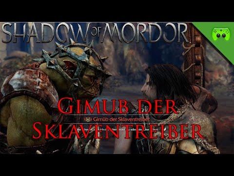 MORDORS SCHATTEN # 2 - Gimub der Sklaventreiber «» Let's Play Mittelerde Mordors Schatten | HD