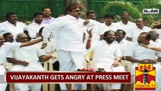 DMDK Chief Vijayakanth Gets Angry at Press Meet...-Thanthi TV