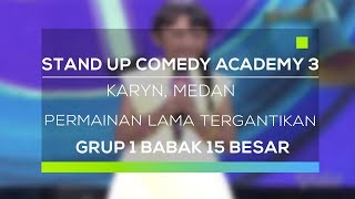 Video Stand Up Comedy Academy 3 : Karyn, Medan - Permainan Lama Tergantikan MP3, 3GP, MP4, WEBM, AVI, FLV Mei 2019