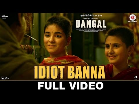 Idiot banna full video - Dangal (2016)