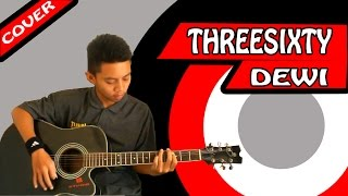 THREESIXTY - DEWI ( COVER )