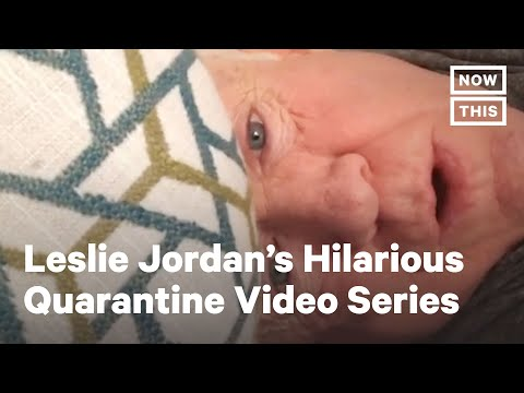 Leslie Jordan Documents Quarantine With Viral Video Series | NowThis