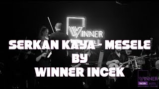 Download Lagu SERKAN KAYA MESELE - WINNER INCEK Mp3