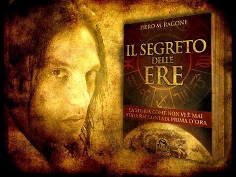 IL SEGRETO DELLE ERE, Piero RAGONE, Macro Edizioni 2014