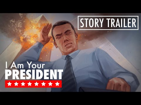 I Am Your President – Story Trailer