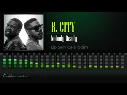 R. City - Nobody Ready (Lip Service Riddim) [Soca 2017] [HD]