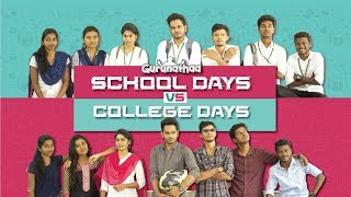 Video School Life vs College Life | Gurunathaa MP3, 3GP, MP4, WEBM, AVI, FLV September 2019