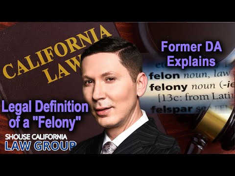 "Legal Definition Of A ""Felony"" (Former DA Explains)"