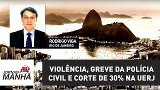 O repórter Rodrigo Viga traz informações sobre os casos de violência, a possibilidade de manutenção da greve da Polícia Civil...