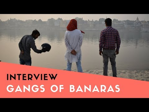 Gangs of banaras: interview