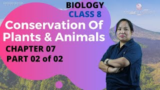 Class VIII Science (Biology) Chapter 7 : Conservation of Plants & Animals (Part 2 of 2)
