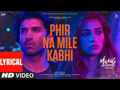 LYRICAL: Phir Na Milen Kabhi | MALANG | Aditya R K, Disha P, Anil K, Kunal K | Ankit Tiwari