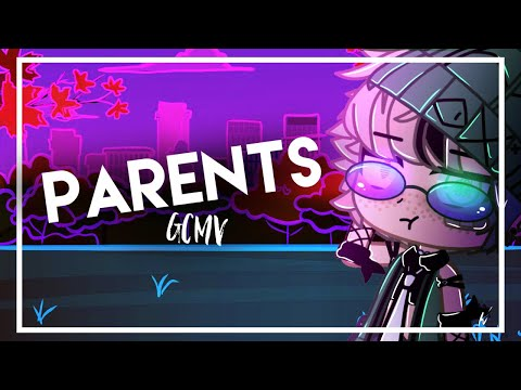 parents || Gacha Music Video || GCMV || YUNGBLUD [[WARNING : SWEARING]]