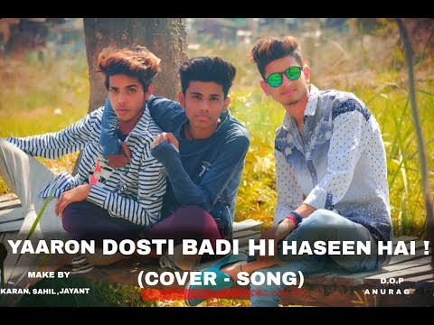 Video YAARON DOSTI BADI HI HASEEN HAI -- (cover song) download in MP3, 3GP, MP4, WEBM, AVI, FLV January 2017