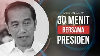Video 30 Menit Bersama Presiden MP3, 3GP, MP4, WEBM, AVI, FLV Oktober 2018