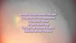 Lirik Semakin Ku Kejar Semakin Kau Jauh - Five Minutes