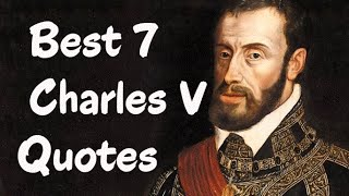 Outes Spain  city images : Best 7 Charles V Quotes - Charles I of Spain