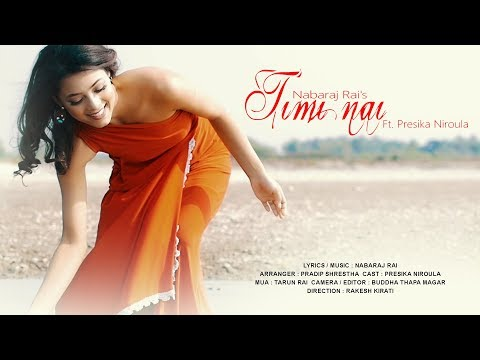 (Timi Nai - Nabaraj Rai FT. Presika Niroula... 5 minutes, 57 seconds.)