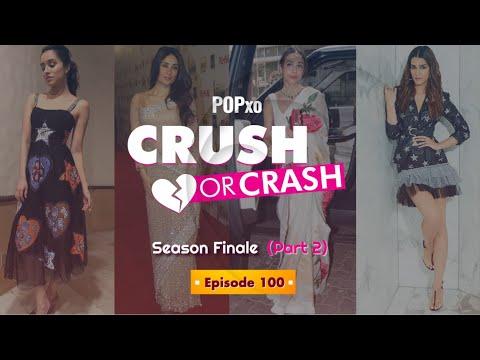 POPxo Crush Or Crash: Season Finale (Part 2) - Episode 100 - POPxo