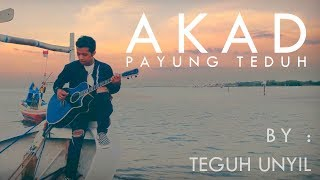 AKAD - Payung Teduh (cover) By Teguh Unyil