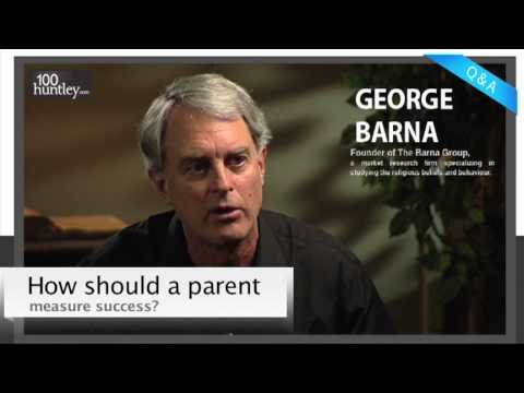 How Should a Parent Measure Success? - George Barna