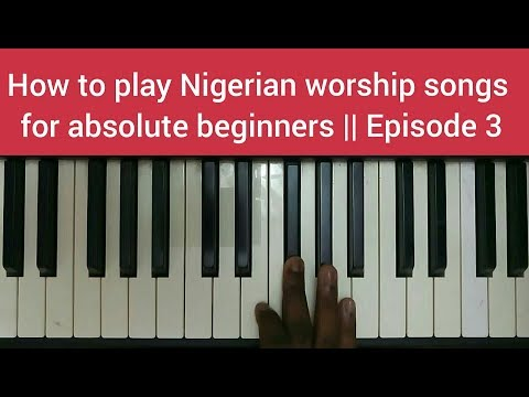 How To Play Nigerian Worship Songs For Absolute Beginners || Episode 3
