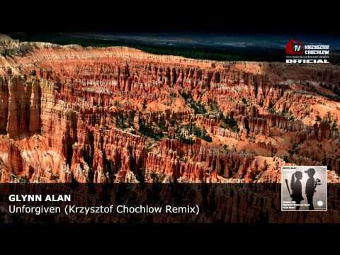 Glynn Alan - Unforgiven (Krzysztof Chochlow Remix)