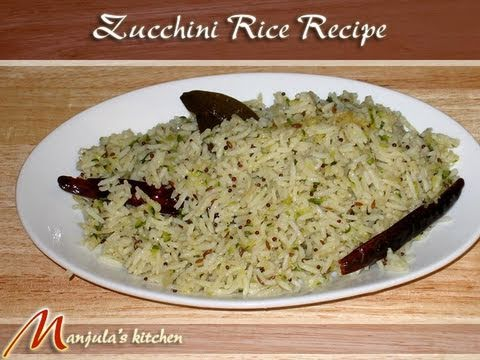 Zucchini Rice Recipe by Manjula