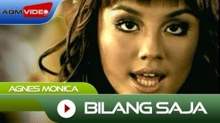 Video Agnes Monica - Bilang Saja | Official Video MP3, 3GP, MP4, WEBM, AVI, FLV Agustus 2018