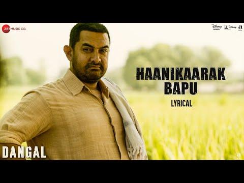 Haanikaarak Bapu - Lyrical | Dangal | Aamir Khan |