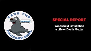 Windshield Installation Can Be a Life or Death Matter