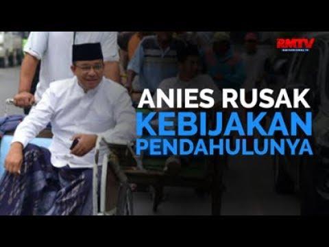 Anies Rusak Kebijakan Pendahulunya