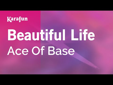 Karaoke Beautiful Life - Ace Of Base *