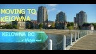 Kelowna (BC) Canada  city photos gallery : Moving To Kelowna | Kelowna British Columbia| Canada