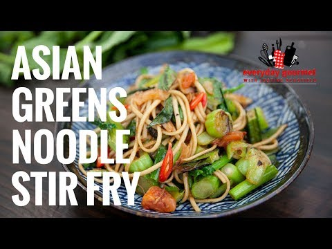 Asian Greens Noodle Stir Fry   Everyday Gourmet S7 E88