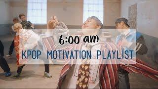 Video 6:00am kpop motivation playlist MP3, 3GP, MP4, WEBM, AVI, FLV Maret 2019
