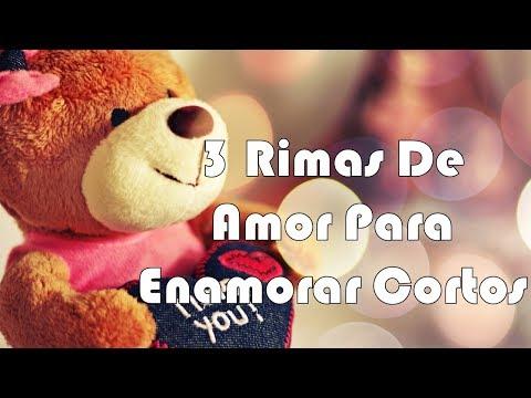 Frases de amor cortas - 3 Rimas De Amor Para Enamorar Cortos