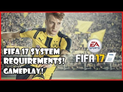 Fifa 17 - System Requirements PC | Gameplay